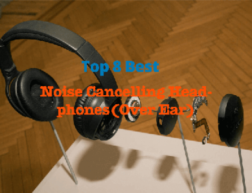 8 Best Noise Cancelling Headphones(Over Ear) – added more quiet occasions to our daily lives