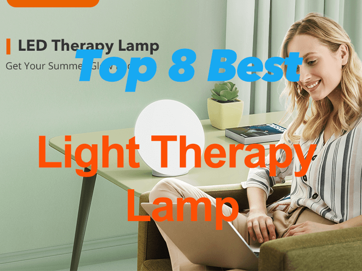 Top 8 Best Light Therapy Lamp