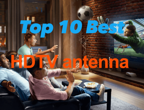Top 10 Best HDTV antenna 2021: Reviews & Guide